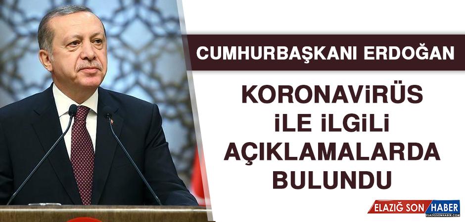 Cumhurbaşkanı Erdoğan'dan Koronavirüs İle İlgili Açıklama