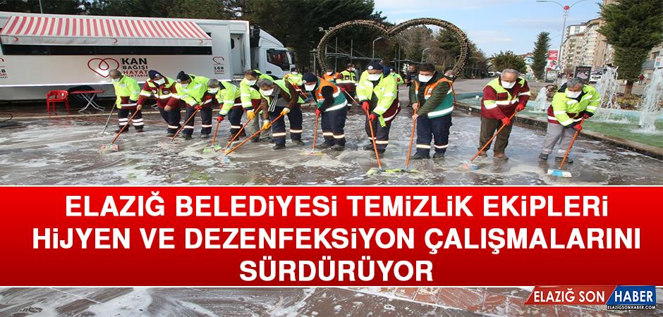 Elazığ Belediyesi Temizlik Ekipleri Hijyen ve Dezenfeksiyon Çalışmalarını Sürdürüyor