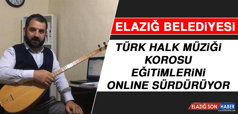 Elazığ Belediyesi Türk Halk Müziği Korosu Eğitimlerini Onlıne Sürdürüyor