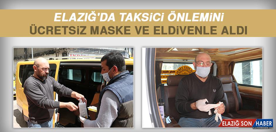 Elazığ'da Taksici Önlemini Ücretsiz Maske Ve Eldivenle Aldı