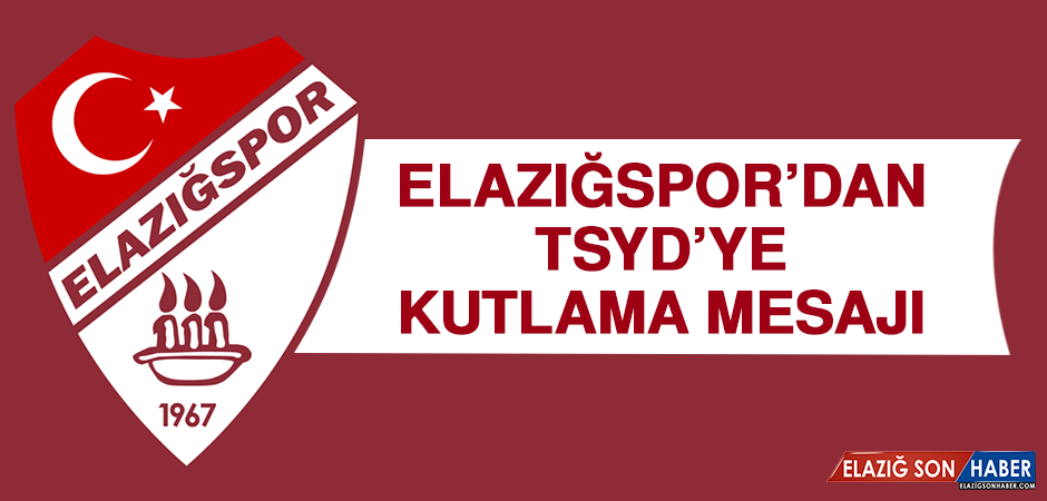 ElazığSpor'dan TSYD'ye Kutlama Mesajı
