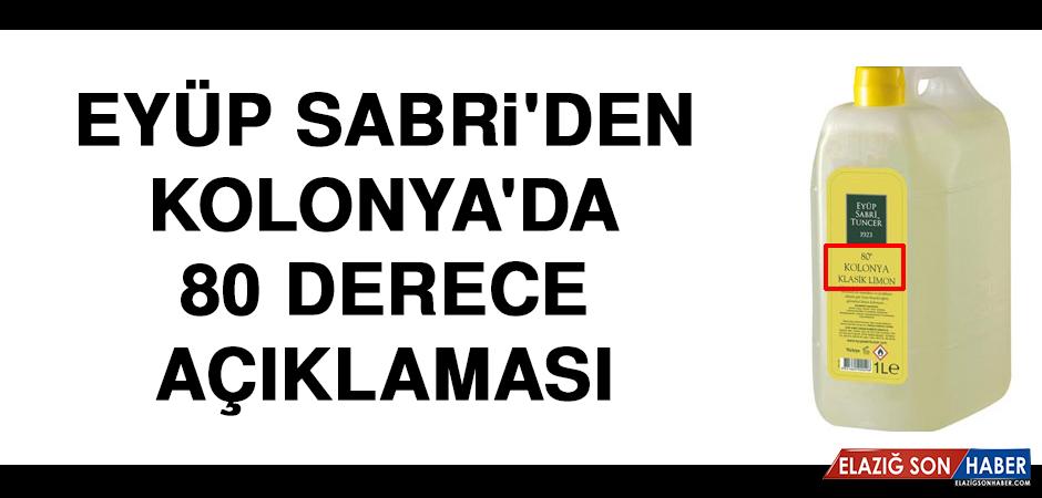 Eyüp Sabri'den Kolonya'da 80 derece açıklaması