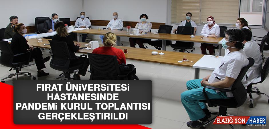 Fırat Üniversitesi Hastanesinde Pandemi Kurul Toplantısı Gerçekleştirildi
