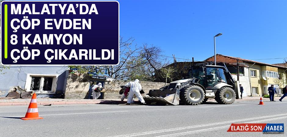 Malatya'da Çöp Evden 8 Kamyon Çöp Çıkarıldı