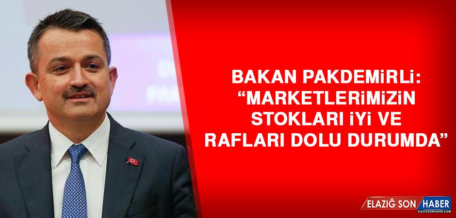 """""""Marketlerimizin stokları iyi ve rafları dolu durumda"""""""