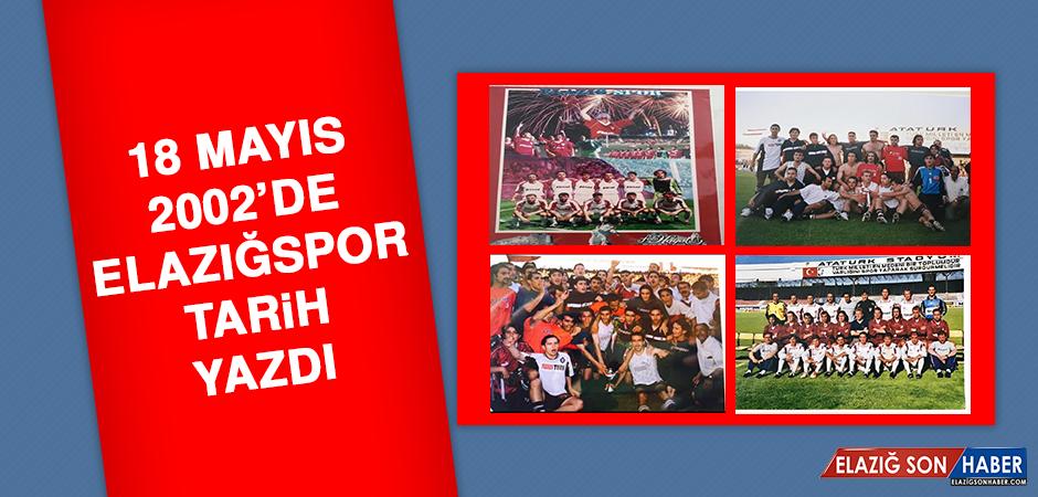 18 Mayıs 2002'de Elazığspor Tarih Yazdı