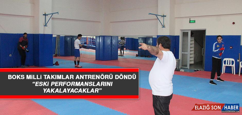 """Boks Milli Takımlar Antrenörü Döndü: """"Eski Performanslarını Yakalayacaklar"""""""