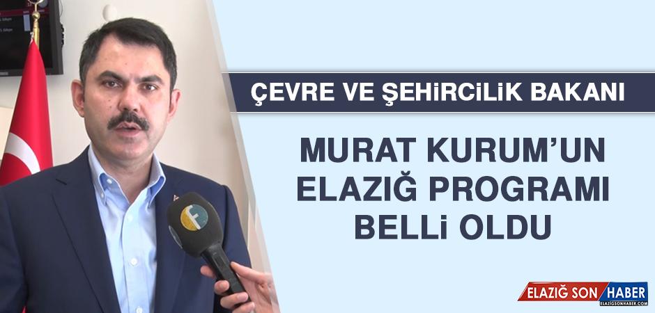 Çevre ve Şehircilik Bakanı Murat Kurum'un Elazığ Programı Belli Oldu