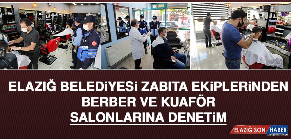 Elazığ Belediyesi Zabıta Ekiplerinden Berber ve Kuaför Salonlarına Denetim