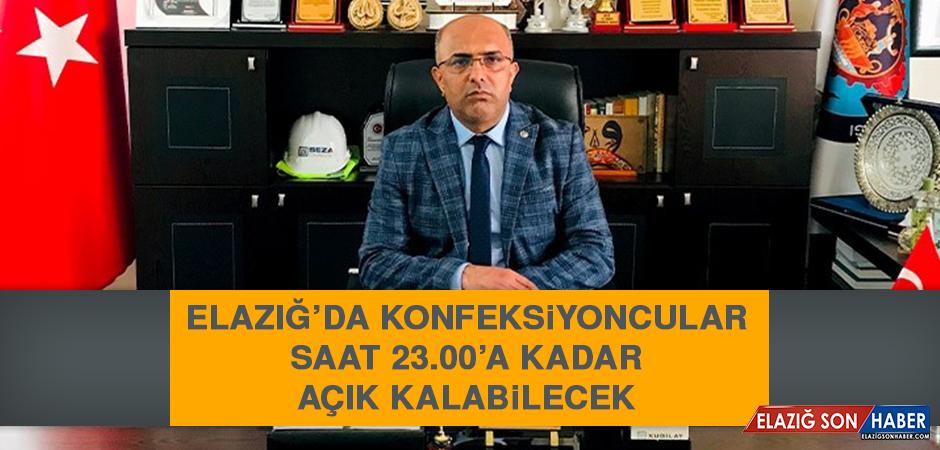 Elazığ'da Konfeksiyoncular Saat 23.00'a Kadar Açık Kalabilecek