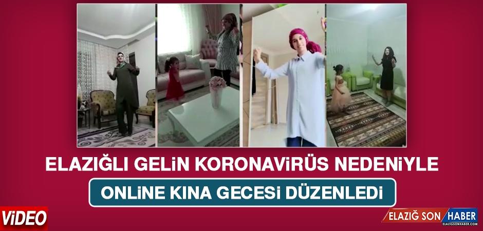 Elazığlı Kübra Gelin Koronavirüs Nedeniyle Online Kına Gecesi Yaptı