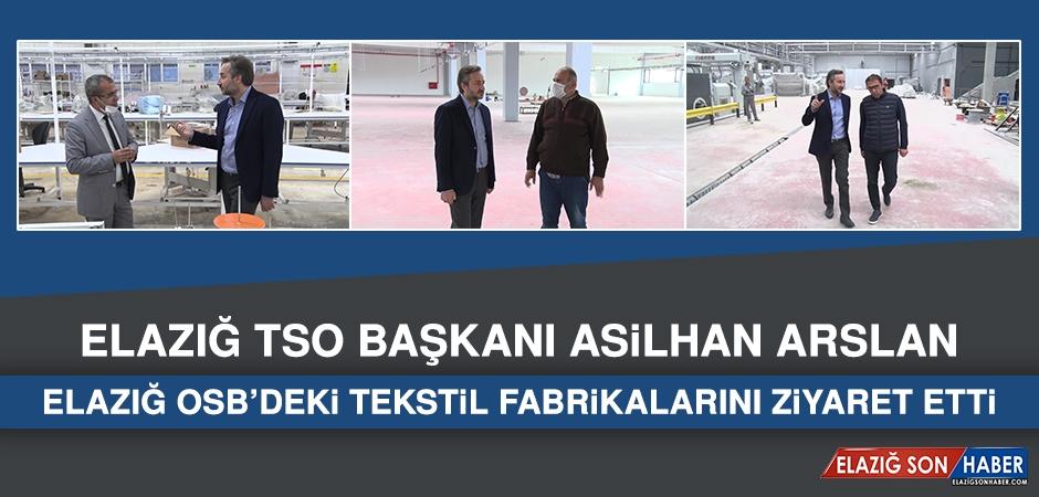 ETSO Başkanı Arslan, Tekstil Fabrikalarını Ziyaret Etti