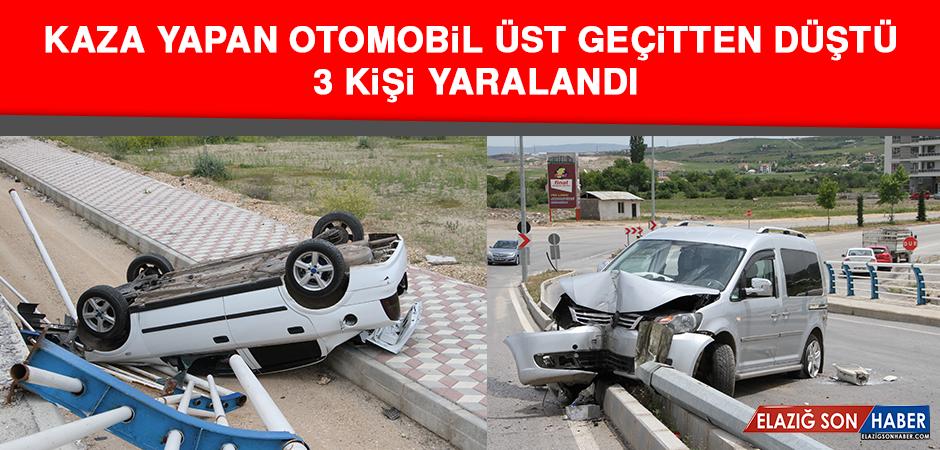 Kaza Yapan Otomobil Üst Geçitten Düştü, 3 Kişi Yaralandı