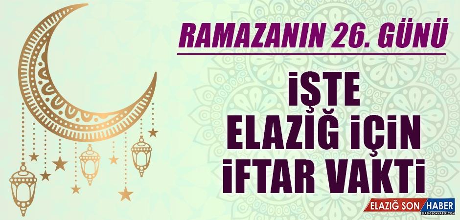 Ramazanın Yirmi Altıncı Gününde Elazığ'da İftar Vakti Saat Kaçta?