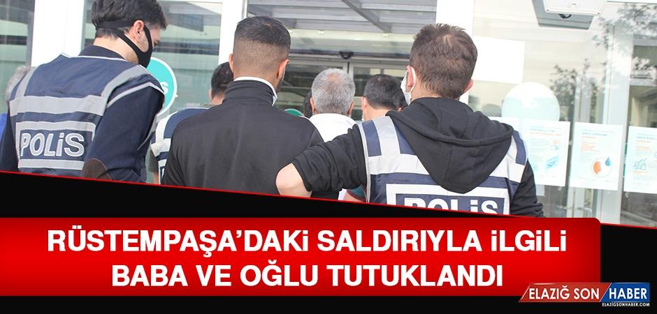 Rüstempaşa'daki Saldırıyla İlgili Baba ve Oğlu Tutuklandı
