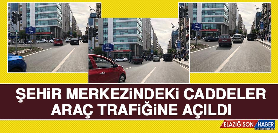 Şehir Merkezindeki Caddeler Araç Trafiğine Açıldı