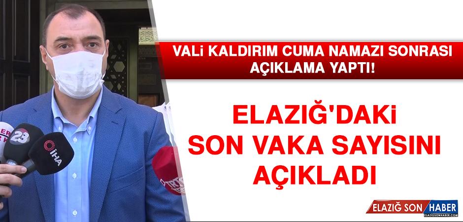 Vali Kaldırım Elazığ'daki Son Vaka Sayısını Açıkladı