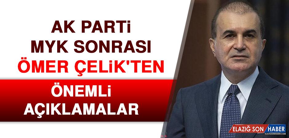 AK Parti MYK Sonrası Ömer Çelik'ten Önemli Açıklamalar