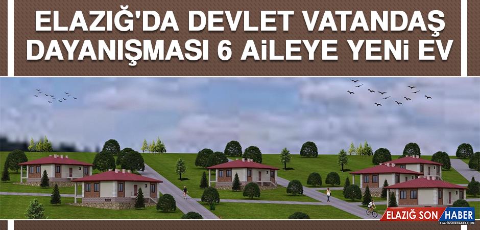 Elazığ'da Devlet, Vatandaş Dayanışması 6 Aileye Yeni Ev