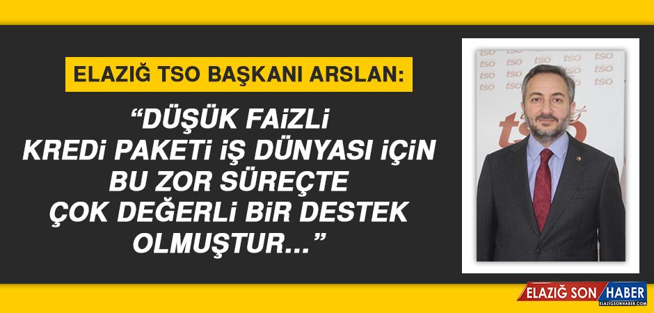 """Elazığ TSO Başkanı Arslan: """"Çok değerli bir destek olmuştur…"""""""