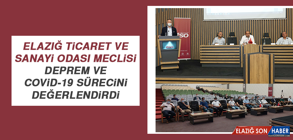 Elazığ TSO Meclisi Deprem ve Covid-19 Sürecini Değerlendirdi
