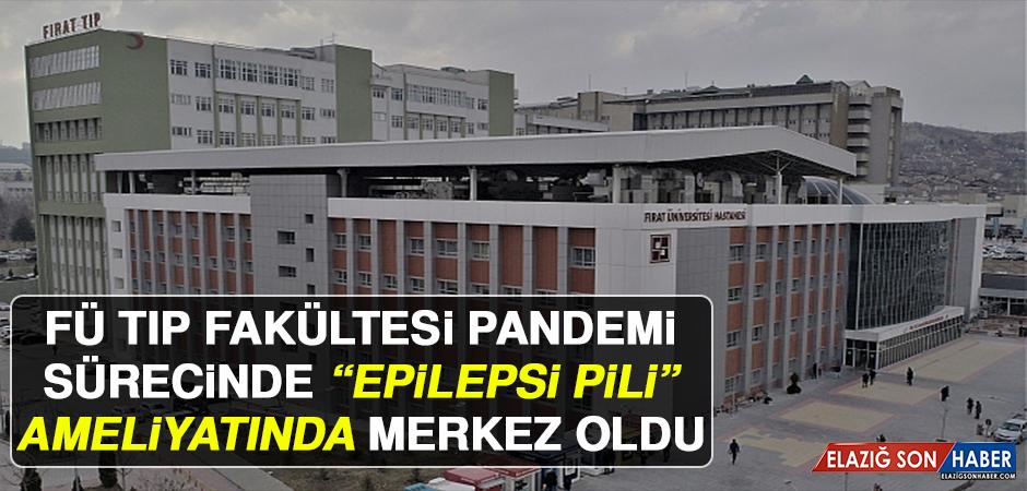 """FÜ Tıp Fakültesi Pandemi Sürecinde """"Epilepsi Pili"""" Ameliyatında Merkez Oldu"""