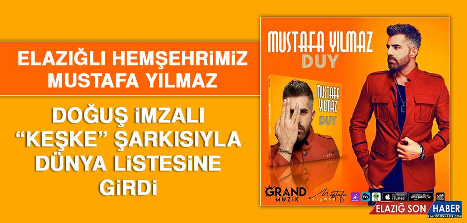 Hemşehrimiz Mustafa Yılmaz, Doğuş İmzalı Keşke Şarkısıyla Dünya Listesine Girdi!