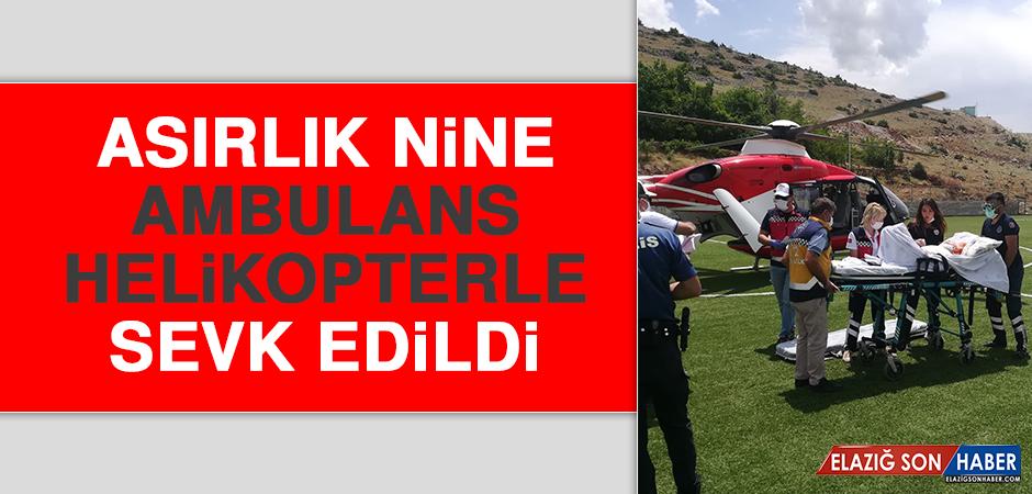 Komşu Şehirde Asırlık Nine, Ambulans Helikopterle Sevk Edildi