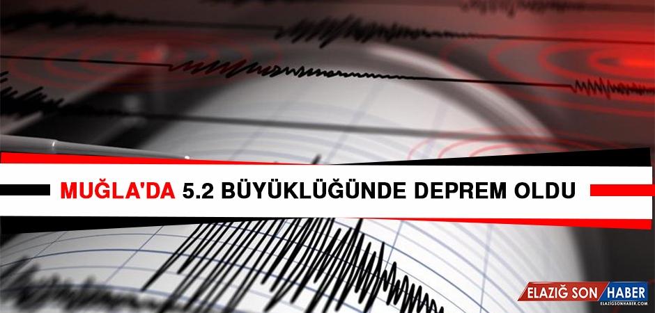 Muğla'da 5.2 Büyüklüğünde Deprem Oldu