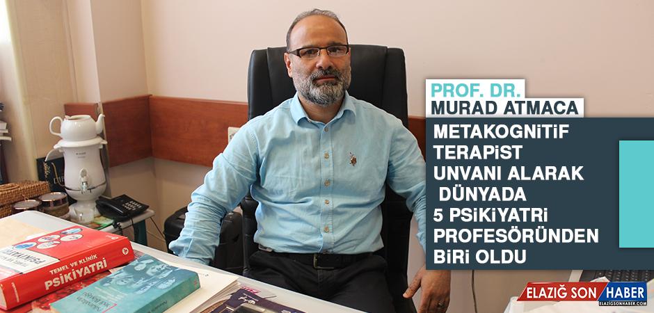 Prof. Dr. Murat Atmaca, Dünyada 5 Psikiyatri Profesöründen Biri Oldu
