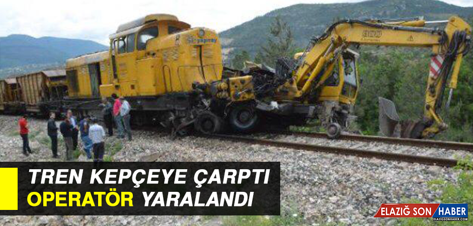 Tren Kepçeye Çarptı Operatör Yaralandı