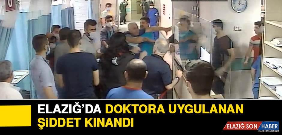 Elazığ'da Doktora Uygulanan Şiddet Kınandı