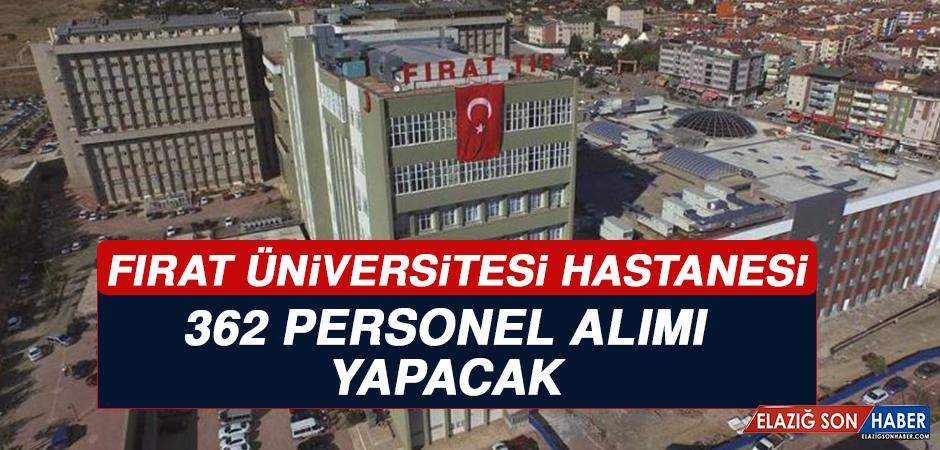 Fırat Üniversitesi Hastanesi, 362 Personel Alımı Yapacak