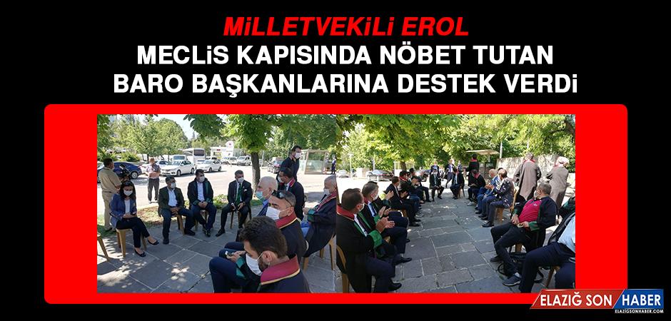 Milletvekili Erol, Meclis Kapısında Nöbet Tutan Baro Başkanlarına Destek Verdi