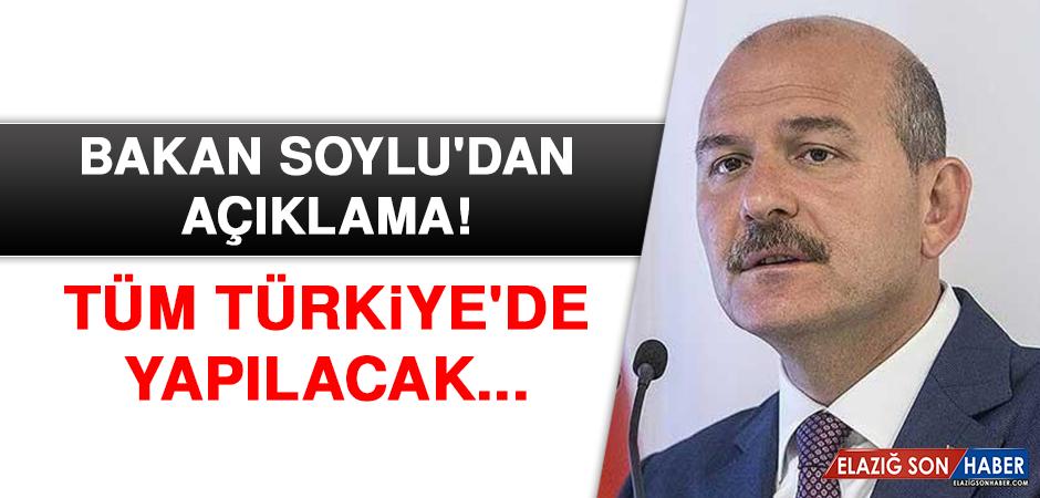 Bakan Soylu'dan açıklama! Tüm Türkiye'de yapılacak...
