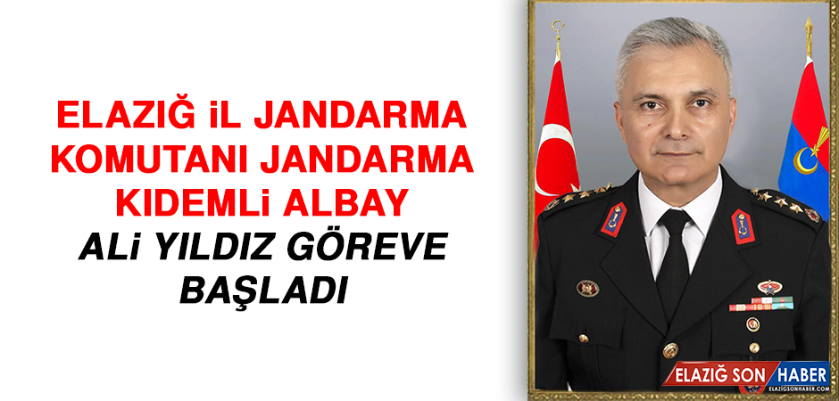 Elazığ İl Jandarma Komutanı Jandarma Kıdemli Albay Ali YILDIZ Göreve Başladı