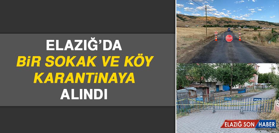 Elazığ'da Bir Sokak ve Köy Karantinaya Alındı