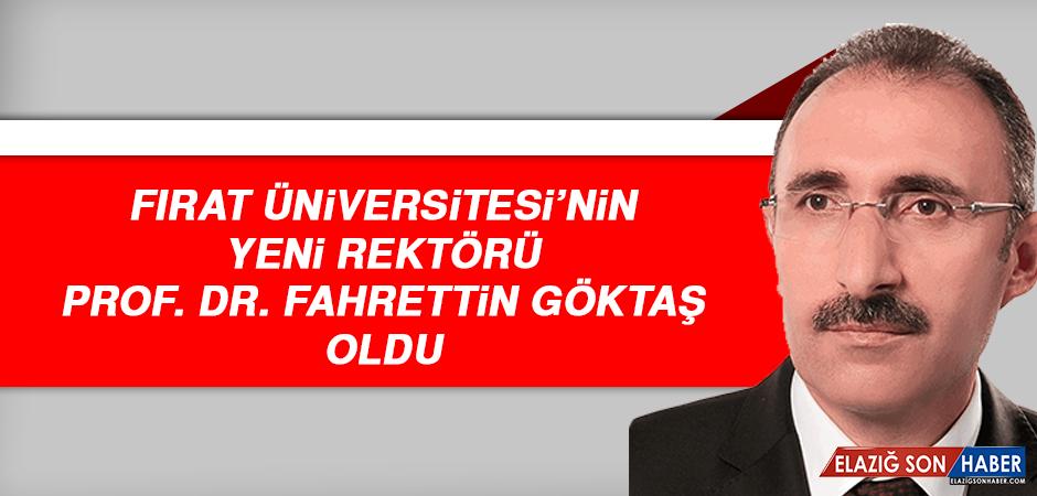 Fırat Üniversitesi'nin Yeni Rektörü Prof. Dr. Fahrettin Göktaş Oldu