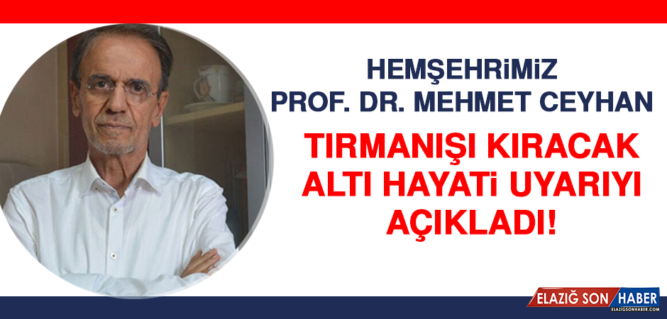 Prof. Dr. Ceyhan Tırmanışı Kıracak Altı Hayati Uyarıyı Açıkladı!