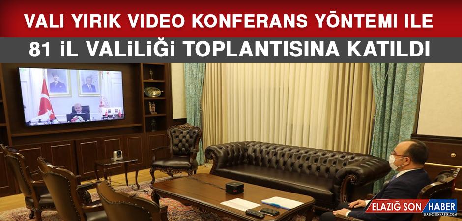 Vali Yırık Video Konferans Yöntemi İle 81 İl Valiliği Toplantısına Katıldı