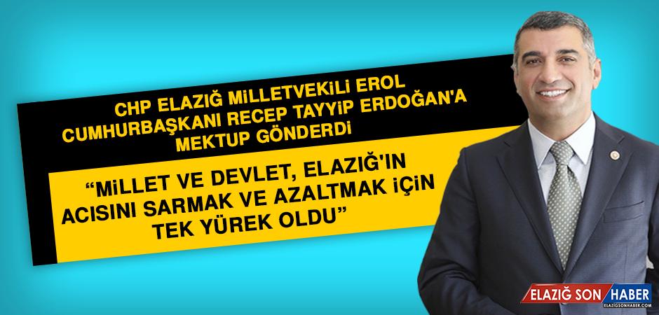 CHP Elazığ Milletvekili Erol, Cumhurbaşkanı  Erdoğan'a Mektup Gönderdi