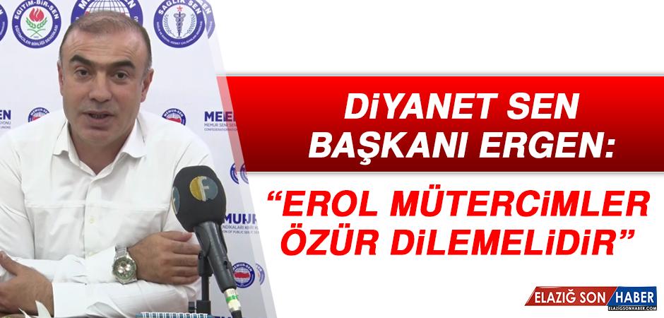 Diyanet Sen Başkanı Ergen: Erol Mütercimler, Özür Dilemelidir