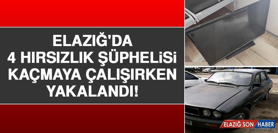 Elazığ'da 4 Hırsızlık Şüphelisi Kaçmaya Çalışırken Yakalandı