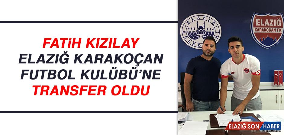 Fatih Kızılay, Elazığ Karakoçan Futbol Kulübü'ne Transfer Oldu