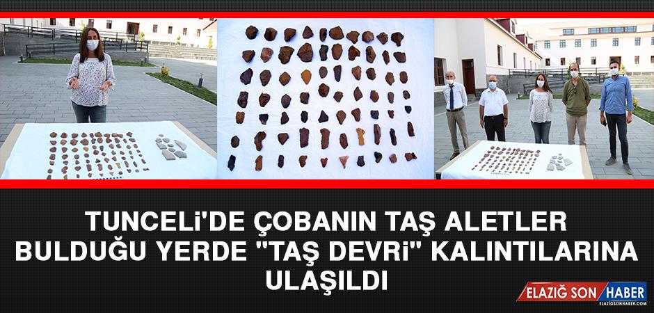 """Tunceli'de Çobanın Taş Aletler Bulduğu Yerde """"Taş Devri"""" Kalıntılarına Ulaşıldı"""