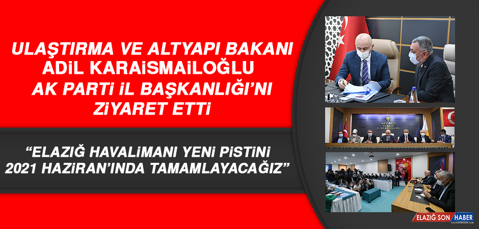 Bakan Karaismailoğlu, AK Parti İl Başkanlığı'nı ziyaret etti