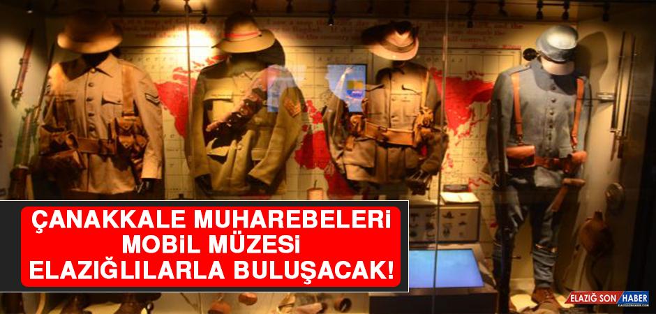 """""""Çanakkale Muharebeleri Mobil Müzesi"""" Elazığlılarla Buluşacak"""