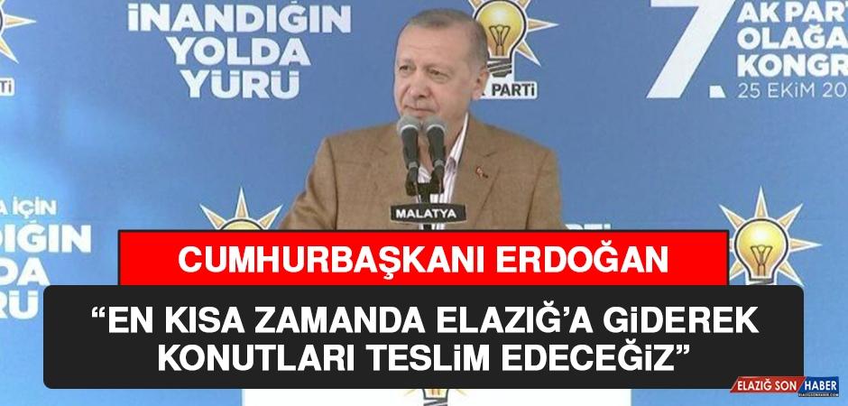 Cumhurbaşkanı Erdoğan, Elazığ'daki Konutlarla İlgili Konuştu