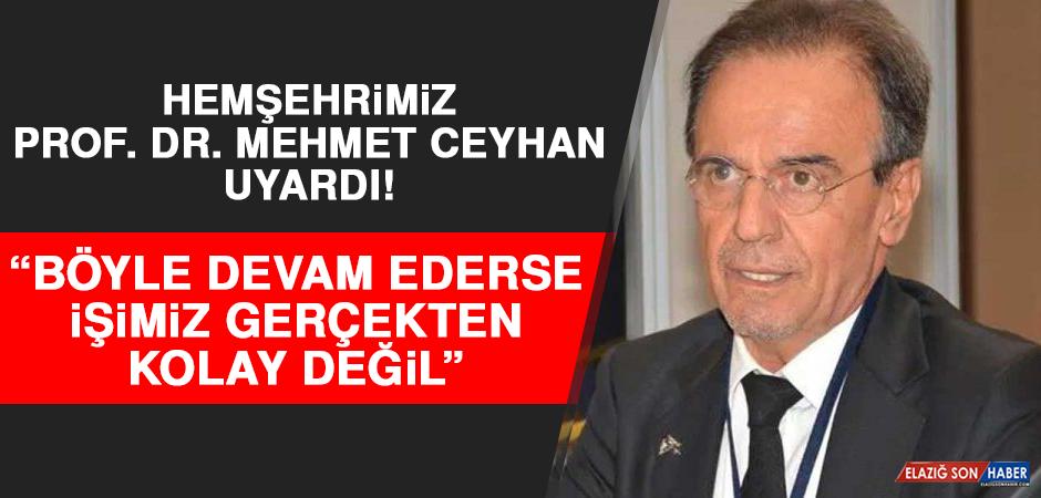 Hemşehrimiz Mehmet Ceyhan Bir Kez Daha Uyardı!