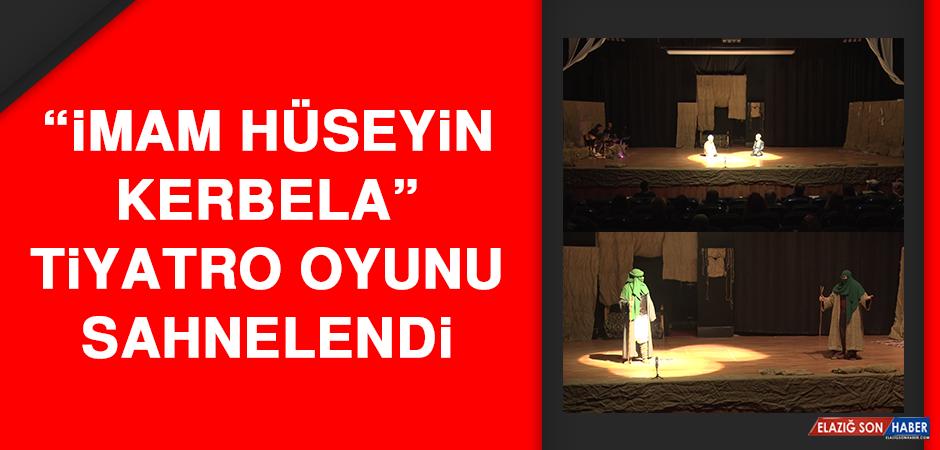 """""""İmam Hüseyin Kerbela"""" Tiyatro Oyunu Sahnelendi"""